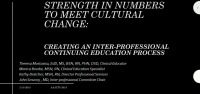 Strength in Numbers to Meet Cultural Change – Creating an Interprofessional Continuing Education Process
