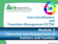 Module 3: Care Coordination and Transition Management: Education and Engagement of Patients and Families