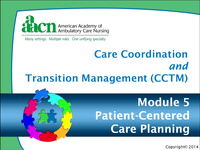 Module 5: Care Coordination and Transition Management: Patient-Centered Care Planning