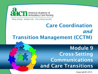 Module 9: Care Coordination and Transition Management: Cross Setting Communications and Care Transitions