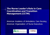 The Nurse Leader's Role in Care Coordination and Transition Management (CCTM)