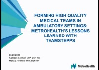 Forming High-Quality Medical Teams in Ambulatory Settings: MetroHealth's Lessons Learned with TeamSTEPPS